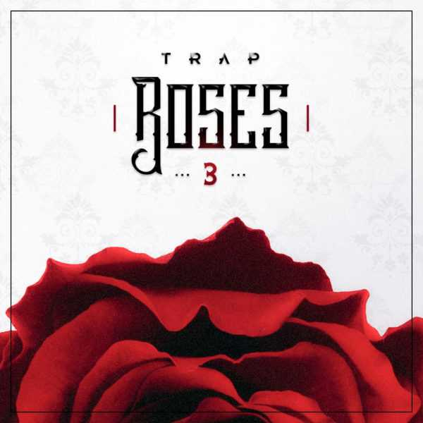 Trap Roses 3 WAV DiSCOVER | Images From Magesy® R Evolution™