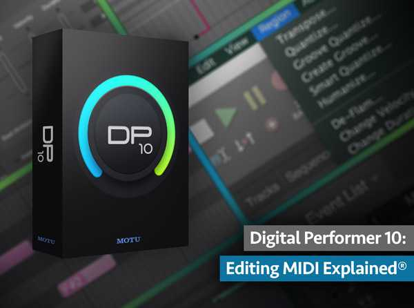 Digital Performer 10: Editing MIDI Explained® | Images From Magesy® R Evolution™