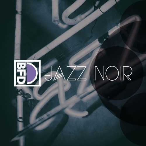 BFD Jazz Noir Expansion Packs V.R | Images From Magesy® R Evolution™