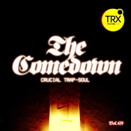 The Comedown: Crucial Trap Soul Vol.69 WAV   Images From Magesy® R Evolution™