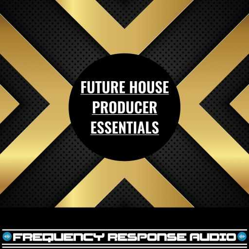 Future House Producer Essentials WAV | Images From Magesy® R Evolution™