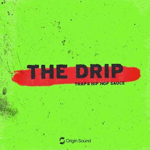The Drip: Trap And Hip Hop Sauce WAV | Images From Magesy® R Evolution™